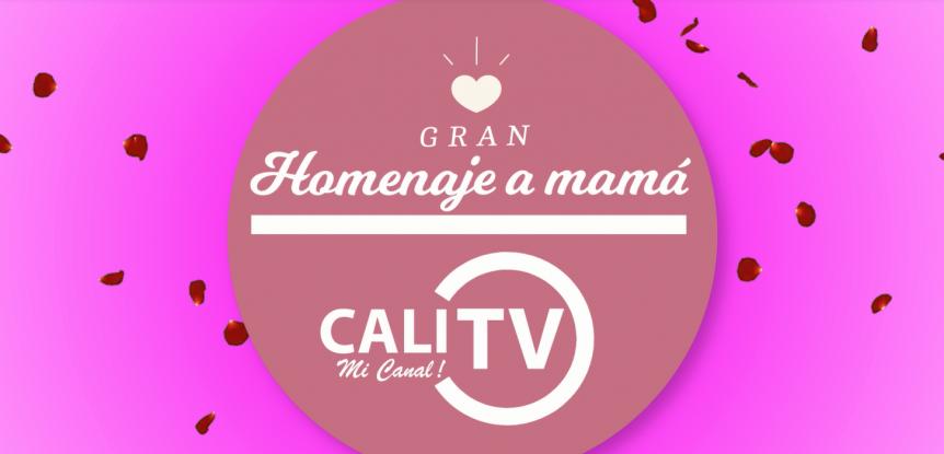 gran homenaje a mama calitv