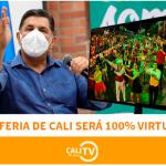 confirmado, FERIA DE CALI 2020 será completamente virtual